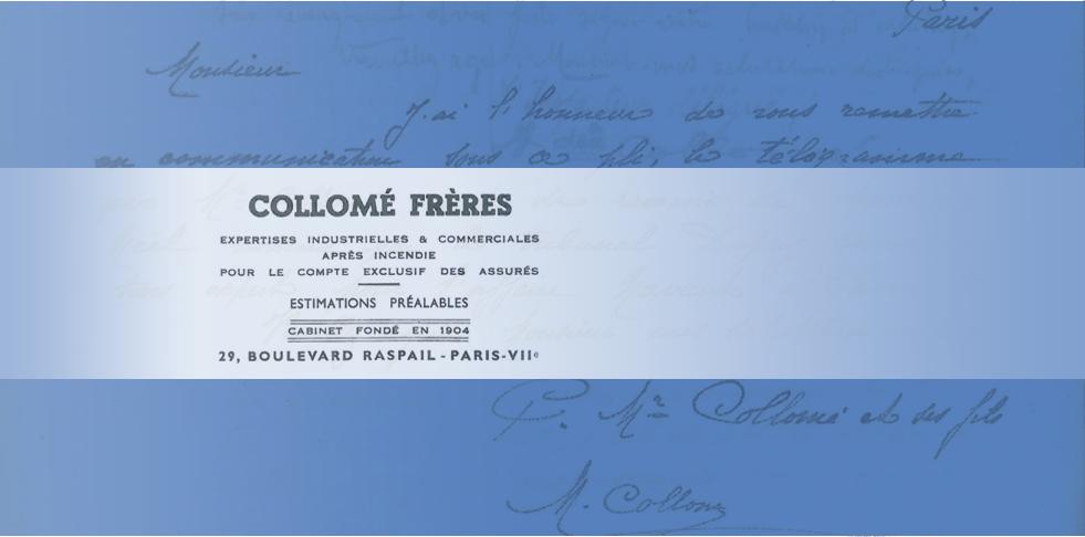 Amédé Collomé, inspecteur général du Phenix, ayant compris la nécessité de voir se régler de façon amiable l'indemnisation des sinistres, a voulu créer en 1888 à Marseille une société d'expert d'assurés chargée de représenter leurs intérêts de façon contradictoire, face aux experts désignés par les compagnies d'assurance.  Etabli à Paris en 1904, « Amédé Collomé et ses Fils » devenu  « Cabinet Collomé Frères » a pu, cinq générations durant, démontrer la qualité de son savoir-faire sur le territoire national, puis dans les Dom-Tom, et enfin à l'étranger.